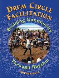 Drum Circle Facilitation, Building Communities through Rhythm
